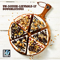 Try our NEW Dough-licious Pizza!